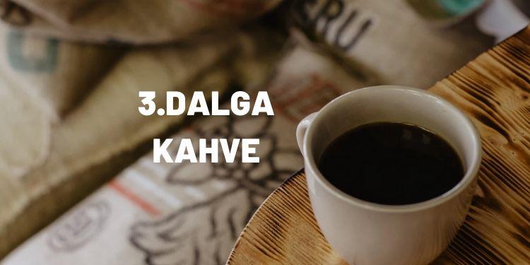 3. Dalga Kahve Tarihçesi