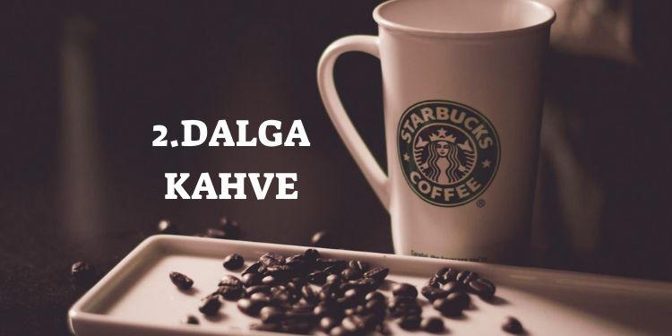 2. Dalga Kahve Tarihçesi
